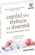 Copilul tau trebuie sa doarma - Cathryn Tobin
