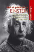 Cum sa gandesti ca Einstein Incalcati regulile si descoperiti-va geniul ascuns -  Scott Thorpe