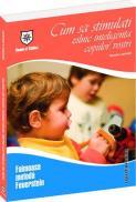 Cum sa stimulati zilnic inteligenta copiilor vostri - Faimoasa metoda Feuerstein - Nessia Laniado