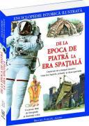 De la Epoca de Piatra la Era Spatiala - enciclopedie istorica ilustrata - Philip Brooks, Will Fowler, Simion Adams