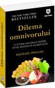 Dilema omnivorului - O istorie naturala despre patru moduri de alimentatie - Michael Pollan