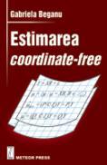Estimarea coordinate-free - Gabriela Beganu