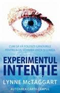 Experimentul intentie - Lynne Mctaggart