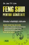 Feng Shui pentru sanatate Ghidul vitalitatii ridicate -  Jes T.Y. Lim