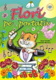 Flori pe portativ - Anca Toader; Valentin Moraru