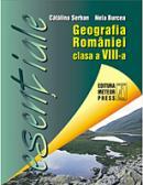 Geografia Romaniei clasa a VIII-a - Catalina Serban, Nela Burcea