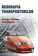Geografia transporturilor -  Bebe Negoescu , Gheorghe Vlasceanu