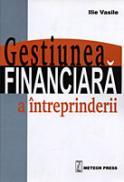 Gestiunea financiara a intreprinderii - Ilie Vasile