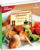 Ghidul gastronomic al Romaniei - Bucataria moderna - Valentina Iordan