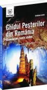Ghidul pesterilor din Romania (romana/engleza) - Cristian Lascu