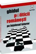 Ghidul politicii romanesti - pe intelesul tuturor - Valentina Iordan; Prefata de Vladimir Pasti