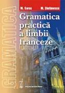 Gramatica practica a limbii franceze - Marcel Saras, Mihai Stefanescu