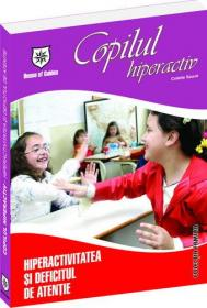 Hiperactivitatea si deficitul de atentie al copilului - Colette Sauve