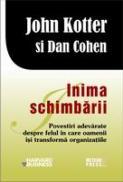 Inima schimbarii -  John Kotter , Dan Cohen