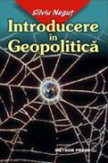 Introducere in Geopolitica -  Silviu Negut