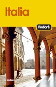 Italia 2007 - Ghid Turistic - Ghidurile Fodor`s