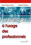 Le francais a l`usage des professionels - Corina Cilianu-Lascu, Mariana Perisanu