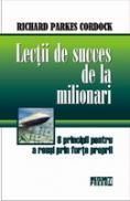 Lectii de succes de la milionari 8 principii pentru a reusi prin forte proprii - Richard Parkes Cordock