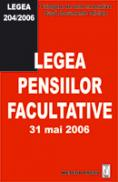 Legea pensiilor facultative - Culegere de acte normative