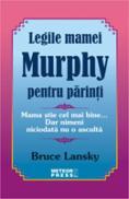 Legile mamei Murphy pentru parinti -  Bruce Lansky