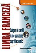 Limba franceza. Culegere de exercitii lexico-gramaticale cu profil economic - Corina Cilianu-Lascu