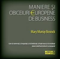 Maniere si obiceiuri europene de business -  Mary Murray Bosrock