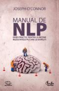 Manual de NLP - Ghid practic pentru a obtine rezultatele pe care le doresti - Joseph O'Connor