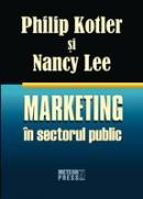 Marketing in sectorul public -  Philip Kotler , Nancy Lee