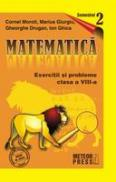 Matematica. Exercitii si probleme. Clasa a VIII-a, semestrul al II-lea 2009-2010 - Cornel Moroti, Marius Giurgiu, Gheorghe Drugan, Ion Ghica
