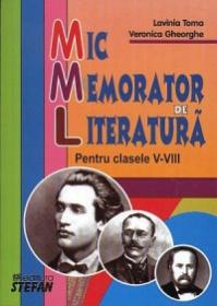 Mic Memorator de Literatura - Pentru clasele V-VIII - Lavinia Toma, Veronica Gheorghe