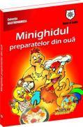 Minighidul preparatelor din oua -