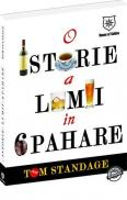 O istorie a lumii in 6 pahare - Tom Standage