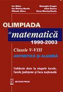 Olimpiada de matematica 1990-2003 Clasele V-VIII - Ion Ghica, Gheorghe Drugan, Ion Mierlus-Mazilu, Alina Stancu, Mihaela Ghica, Elena Mierlus-Mazilu