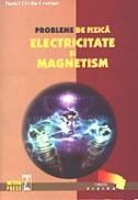 Probleme de fizica - Electricitate si Magnetism - Daniel Ovidiu Crocnan