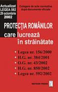 Protectia romanilor care lucreaza in strainatate - Culegere de acte normative