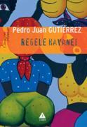 Regele Havanei - Pedro Juan Gutierrez