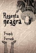 Regenta neagra - Franck Ferrand