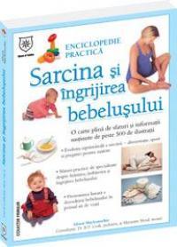 Sarcina si ingrijirea bebelusului - Enciclopedie practica - Alison Mackonochie
