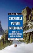 Secretele puterii interioare Cum sa ne conducem mintea, viata si destinul - Peter Marshall