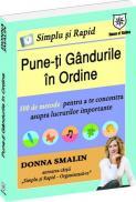 Simplu si rapid: Pune-ti gandurile in ordine - Donna Smallin