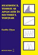 Statistica. Teorie si aplicatii in sectorul tertiar - Emilia Titan