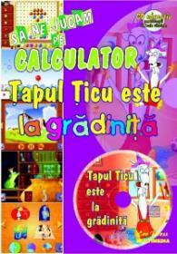 Tapul Ticu este la gradinita -