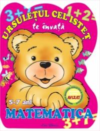 Ursuletul cel istet te invata matematica 5-7 ani -