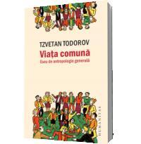 Viata comuna - Tzvetan Todorov