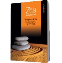 Zen aici si acum - Shunryu Suzuki David Chadwick