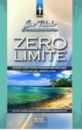 Zero limite Sistemul secret pentru atingerea unui nivel inalt de sanatate, bunastare si pace -  Joe Vitale , dr. Ihaleakala Hew Len