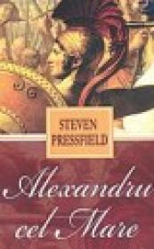Alexandru cel mare - Steven Pressfield