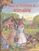 Alice si prietenii ei, animalele - Bettina Weber