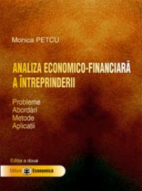Analiza economico - financiara a intreprinderii. Probleme, abordari, metode, aplicatii. Editia a doua - Monica Petcu