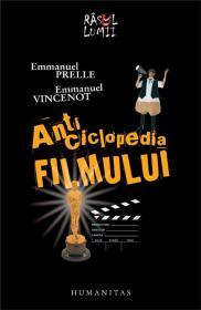 Anticiclopedia filmului - Dictionar comic si studii de haz - Emmanuel Prelle, Emmanuel Vincenot